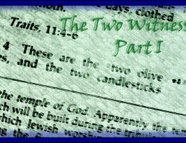 The Two Witnesses; Part I