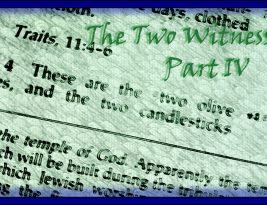 The Two Witnesses; Part IV